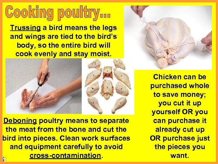 Trussing a bird means the legs and wings are tied to the bird's body,