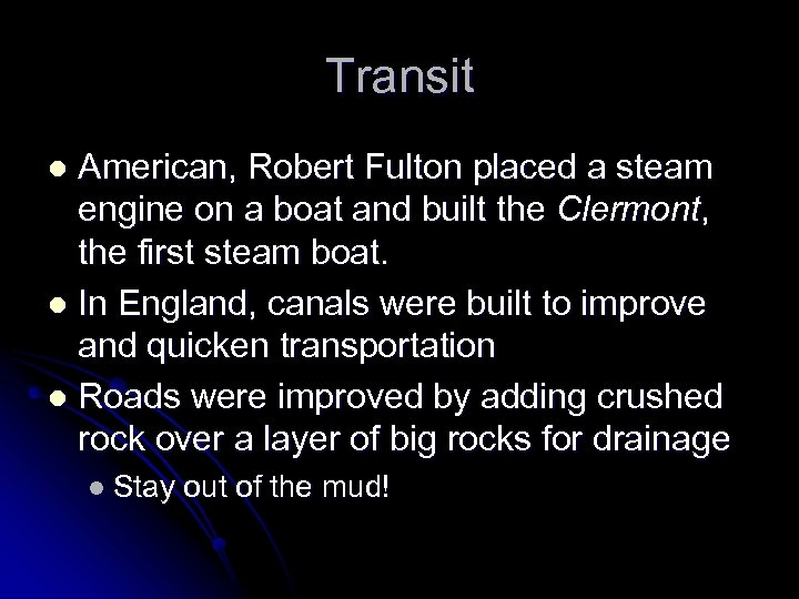 Transit American, Robert Fulton placed a steam engine on a boat and built the