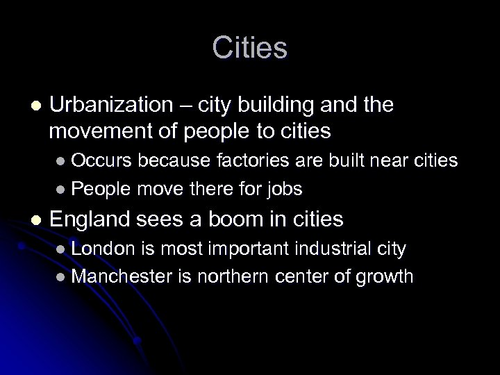 Cities l Urbanization – city building and the movement of people to cities l