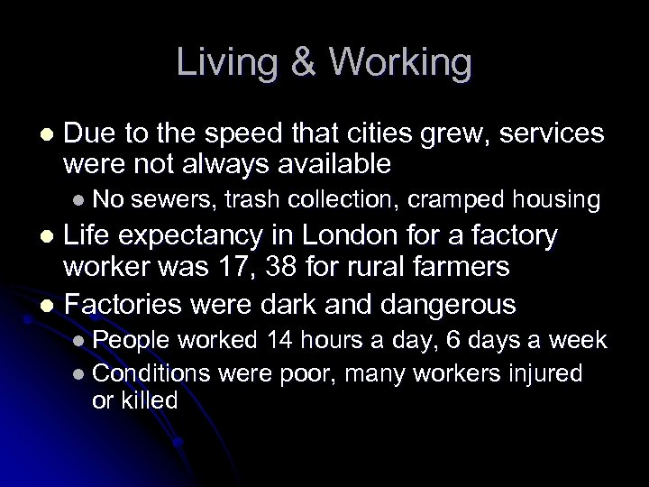 Living & Working l Due to the speed that cities grew, services were not