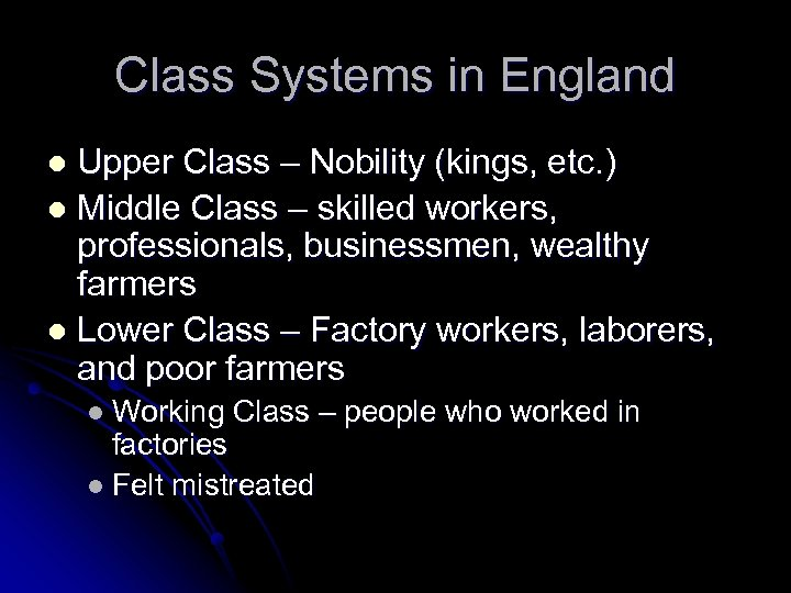 Class Systems in England Upper Class – Nobility (kings, etc. ) l Middle Class