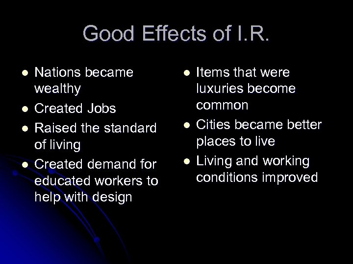 Good Effects of I. R. l l Nations became wealthy Created Jobs Raised the