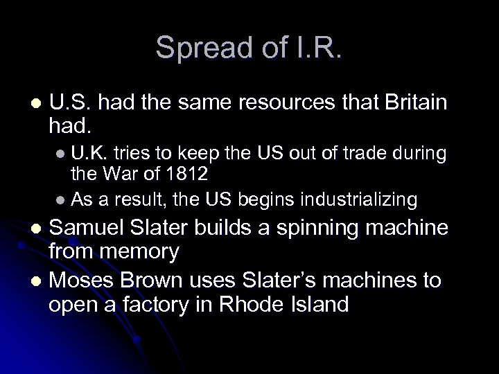 Spread of I. R. l U. S. had the same resources that Britain had.