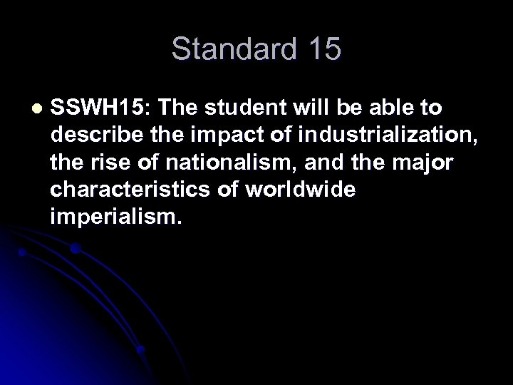 Standard 15 l SSWH 15: The student will be able to describe the impact