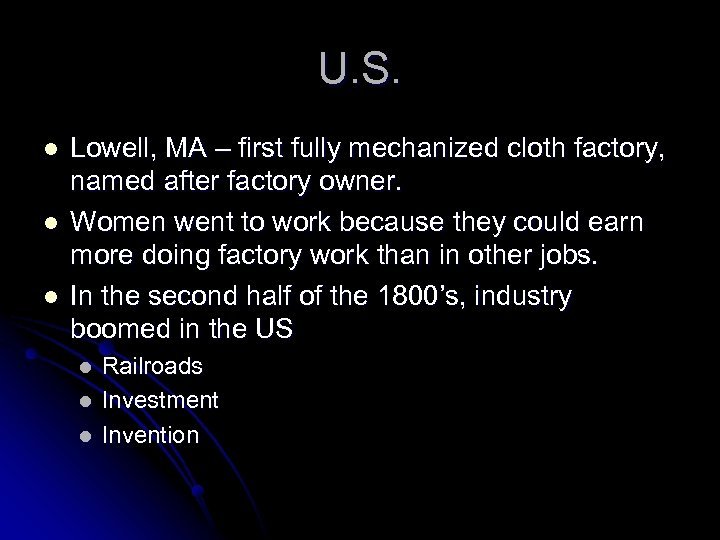 U. S. l l l Lowell, MA – first fully mechanized cloth factory, named