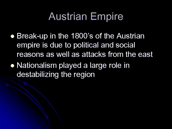 Austrian Empire Break-up in the 1800's of the Austrian empire is due to political