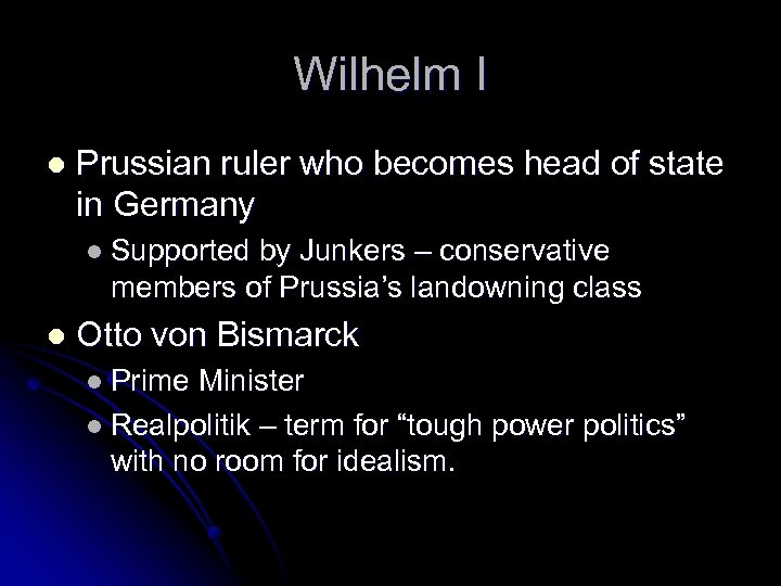 Wilhelm I l Prussian ruler who becomes head of state in Germany l Supported
