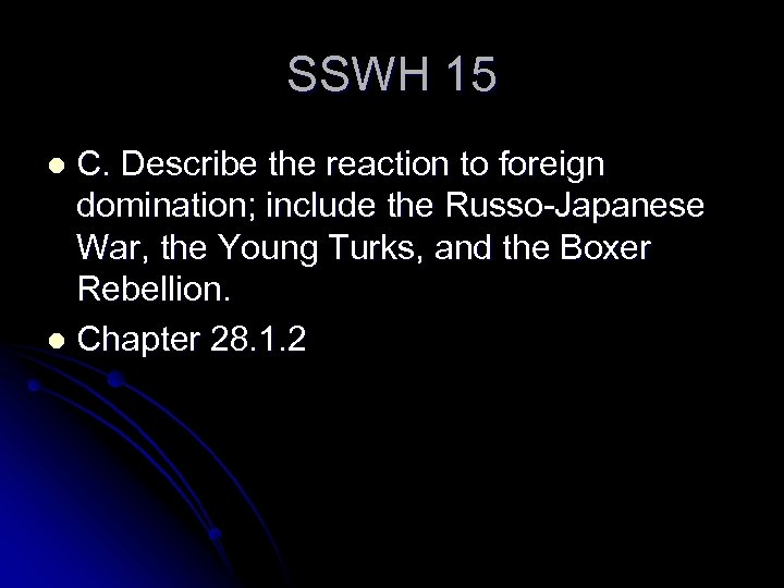 SSWH 15 C. Describe the reaction to foreign domination; include the Russo-Japanese War, the