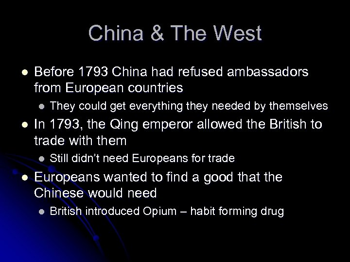 China & The West l Before 1793 China had refused ambassadors from European countries