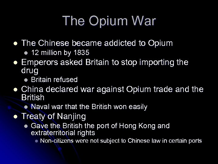 The Opium War l The Chinese became addicted to Opium l l Emperors asked