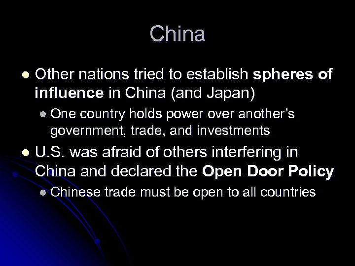 China l Other nations tried to establish spheres of influence in China (and Japan)
