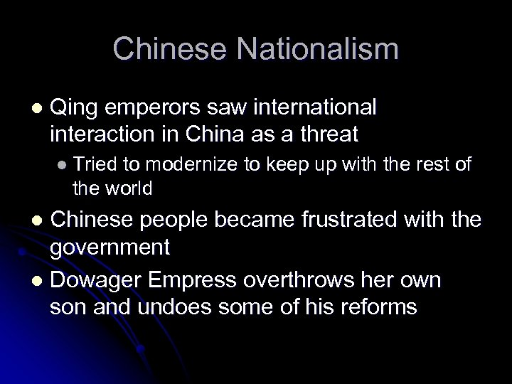 Chinese Nationalism l Qing emperors saw international interaction in China as a threat l
