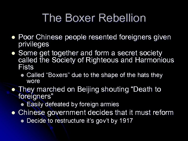 The Boxer Rebellion l l Poor Chinese people resented foreigners given privileges Some get