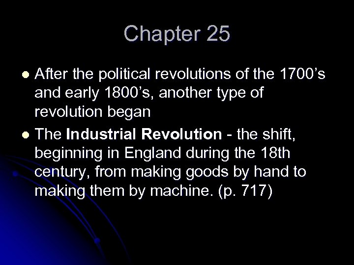 Chapter 25 After the political revolutions of the 1700's and early 1800's, another type