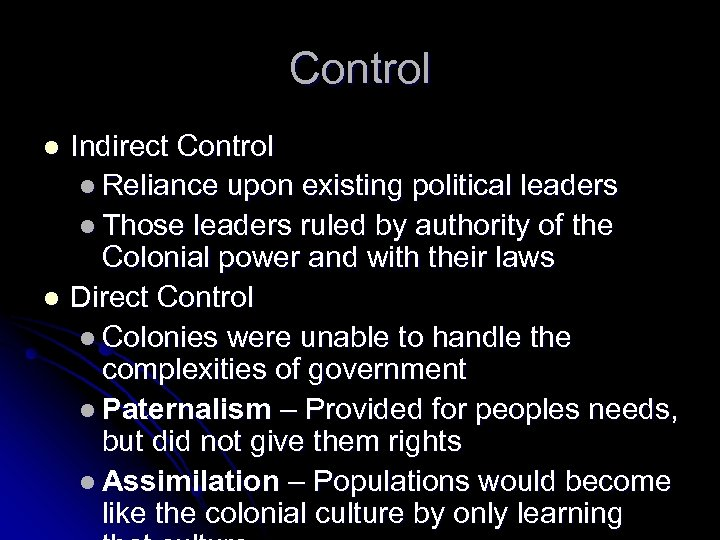 Control Indirect Control l Reliance upon existing political leaders l Those leaders ruled by