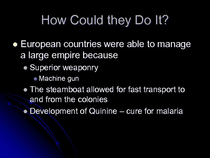 How Could they Do It? l European countries were able to manage a large