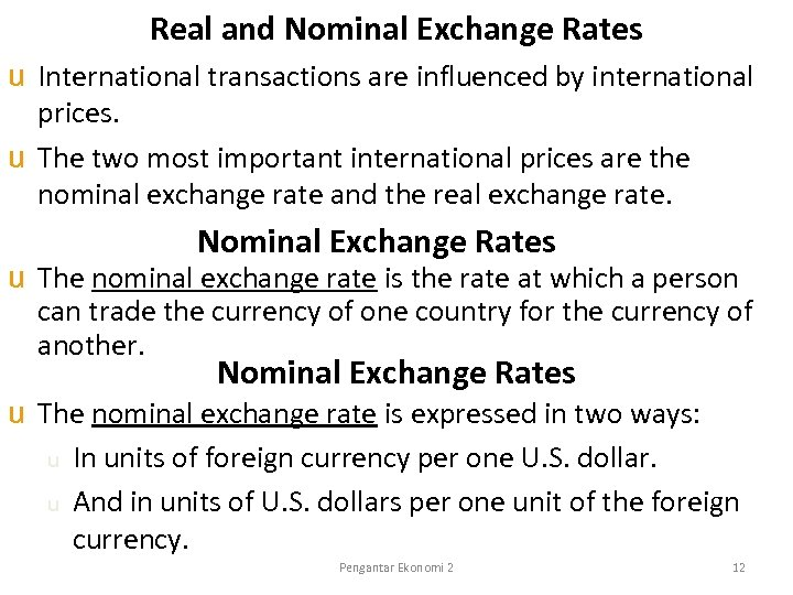 Real and Nominal Exchange Rates u International transactions are influenced by international prices. u
