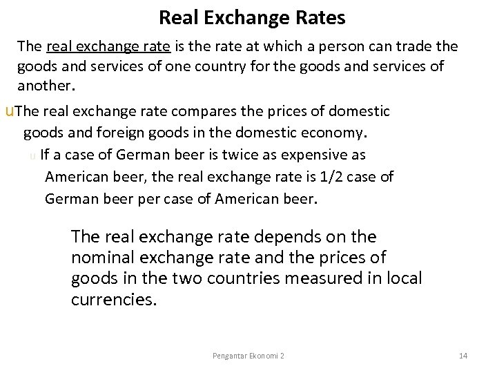 Real Exchange Rates The real exchange rate is the rate at which a person