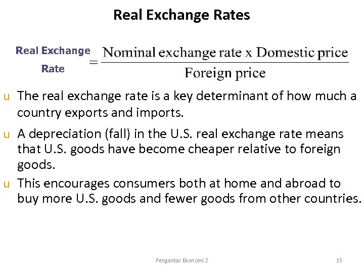Real Exchange Rates Real Exchange Rate The real exchange rate is a key determinant