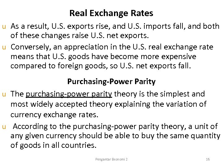 Real Exchange Rates As a result, U. S. exports rise, and U. S. imports