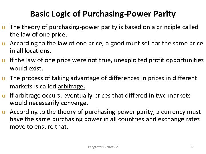 Basic Logic of Purchasing-Power Parity u u u The theory of purchasing-power parity is