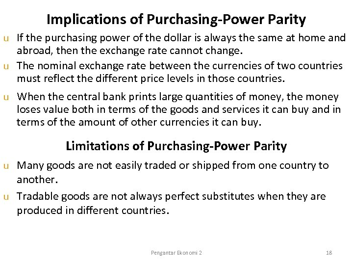 Implications of Purchasing-Power Parity If the purchasing power of the dollar is always the