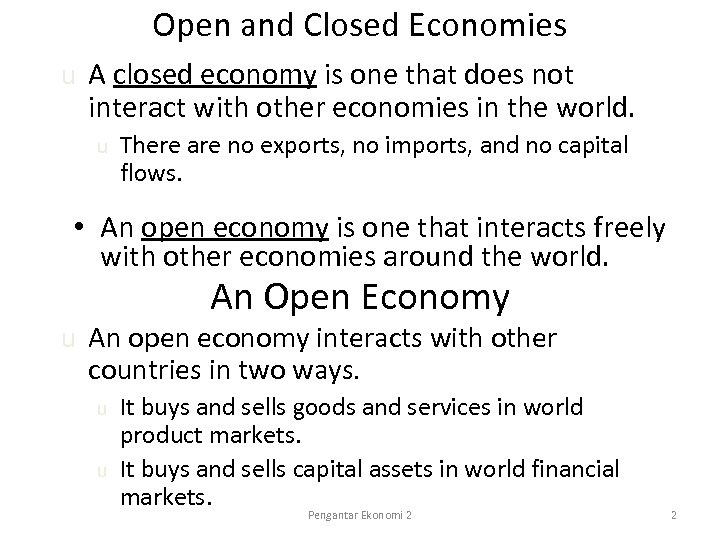 Open and Closed Economies u A closed economy is one that does not interact