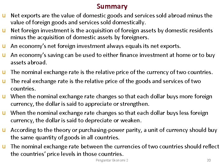 Summary u Net exports are the value of domestic goods and services sold abroad