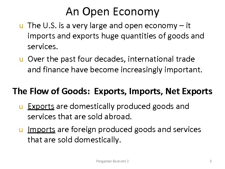 An Open Economy u The U. S. is a very large and open economy