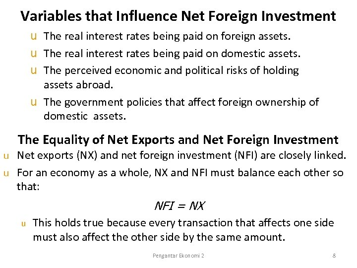 Variables that Influence Net Foreign Investment u The real interest rates being paid on