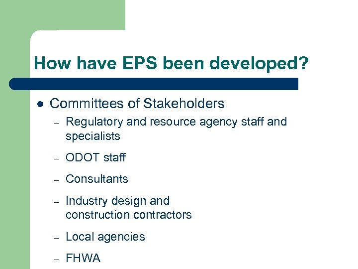 How have EPS been developed? l Committees of Stakeholders – Regulatory and resource agency