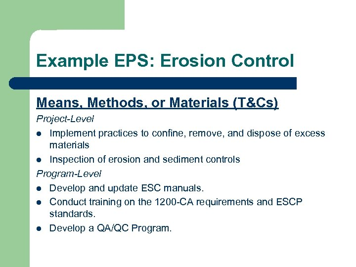 Example EPS: Erosion Control Means, Methods, or Materials (T&Cs) Project-Level l Implement practices to