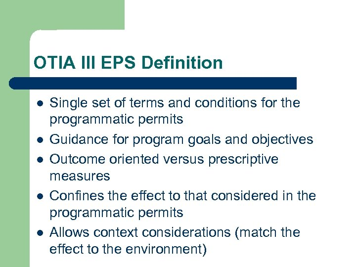 OTIA III EPS Definition l l l Single set of terms and conditions for