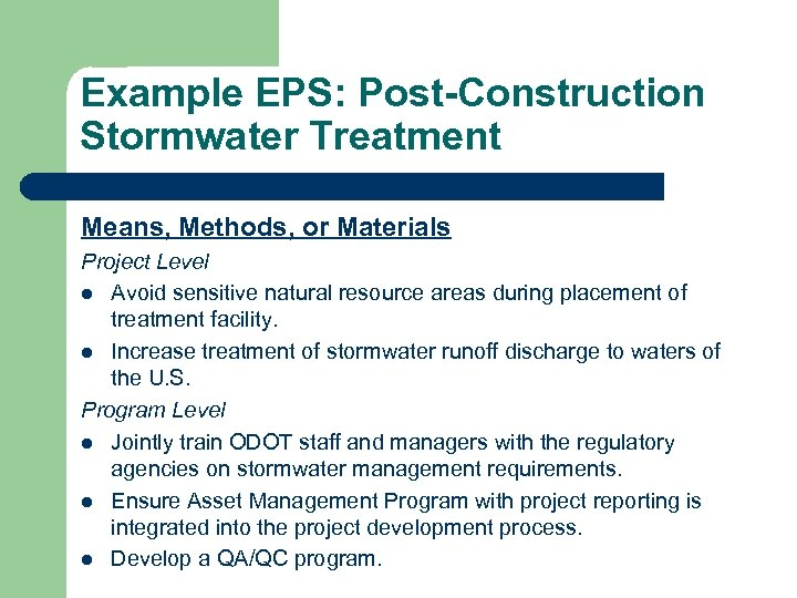 Example EPS: Post-Construction Stormwater Treatment Means, Methods, or Materials Project Level l Avoid sensitive