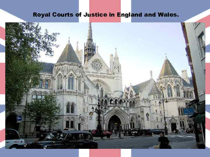 Royal Courts of Justice in England Wales.