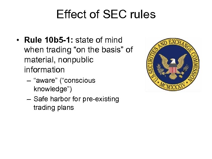 Effect of SEC rules • Rule 10 b 5 -1: state of mind when