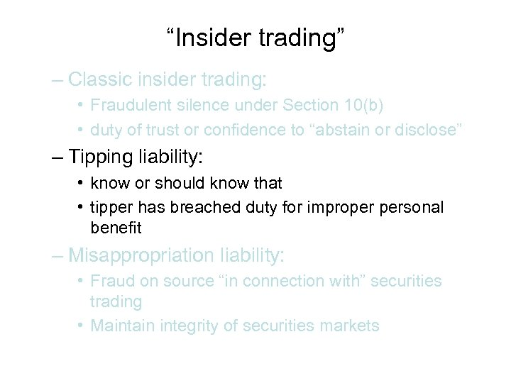 """Insider trading"" – Classic insider trading: • Fraudulent silence under Section 10(b) • duty"