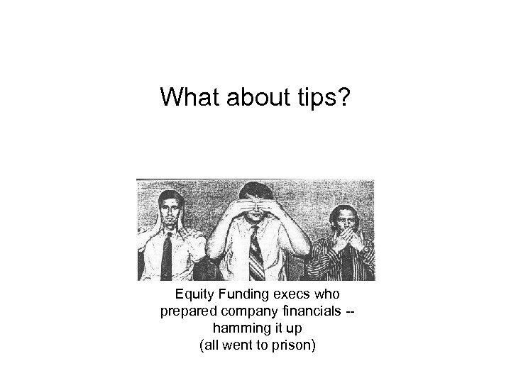 What about tips? Equity Funding execs who prepared company financials -- hamming it up
