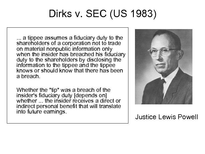 Dirks v. SEC (US 1983) . . . a tippee assumes a fiduciary duty