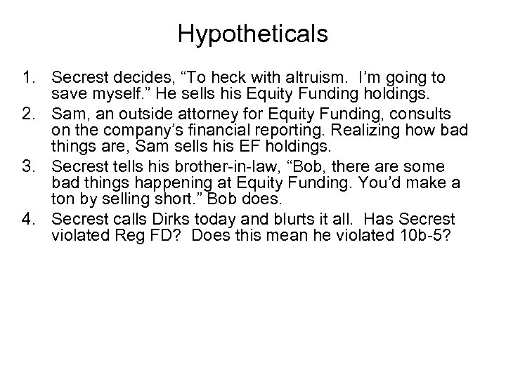 """Hypotheticals 1. Secrest decides, """"To heck with altruism. I'm going to save myself. """""""