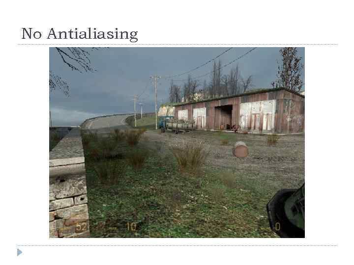 No Antialiasing