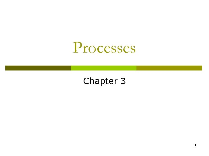 Processes Chapter 3 1