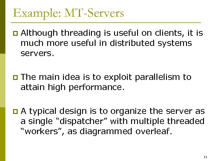 Example: MT-Servers p Although threading is useful on clients, it is much more useful