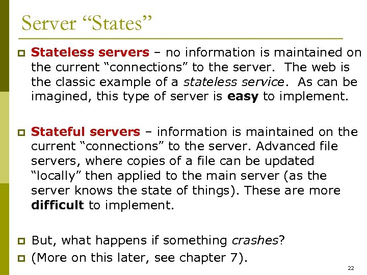 "Server ""States"" p Stateless servers – no information is maintained on the current ""connections"""