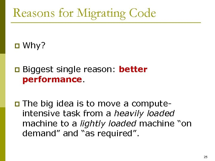 Reasons for Migrating Code p Why? p Biggest single reason: better performance. p The