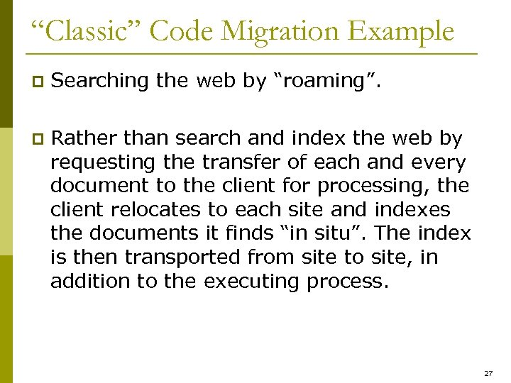 """Classic"" Code Migration Example p Searching the web by ""roaming"". p Rather than search"