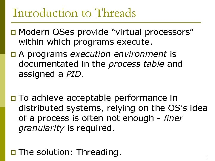 "Introduction to Threads Modern OSes provide ""virtual processors"" within which programs execute. p A"