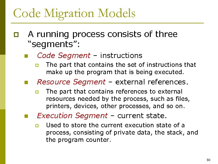 "Code Migration Models p A running process consists of three ""segments"": n Code Segment"