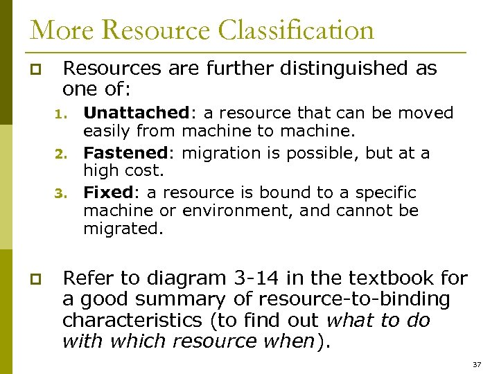 More Resource Classification p Resources are further distinguished as one of: 1. 2. 3.