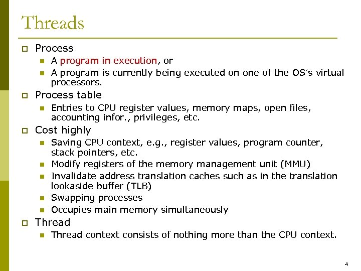 Threads p Process n n p Process table n p Entries to CPU register
